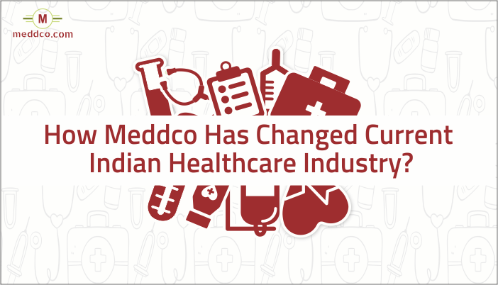 How Meddco Has Changed Current Indian Healthcare Industry